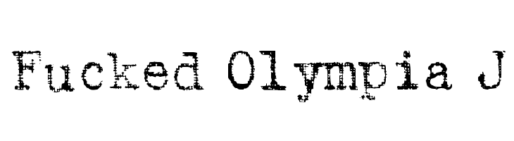 Fucked Olympia J  Free Fonts Download