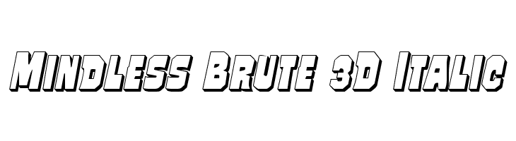 Mindless Brute 3D Italic フォント