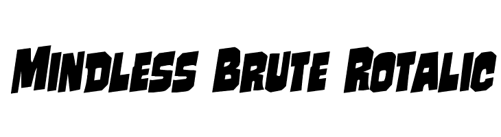 Mindless Brute Rotalic  Free Fonts Download