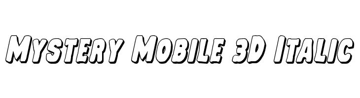 Mystery Mobile 3D Italic  Frei Schriftart Herunterladen