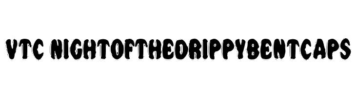 VTC NightOfTheDrippyBentCaps  नि: शुल्क फ़ॉन्ट्स डाउनलोड
